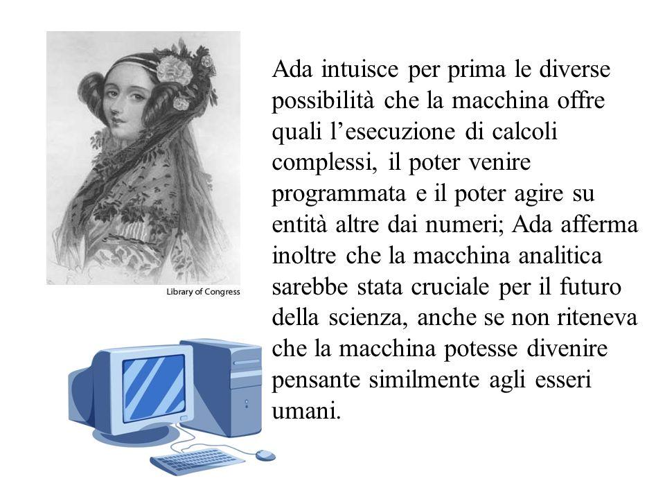 Al fine di mostrare le potenzialità della macchina creata da Babbage, Ada Byron scrive quello che oggi viene considerato il primo software della storia; il suo scritto era di gran lunga più complesso di qualunque altro tentativo di Babbage.