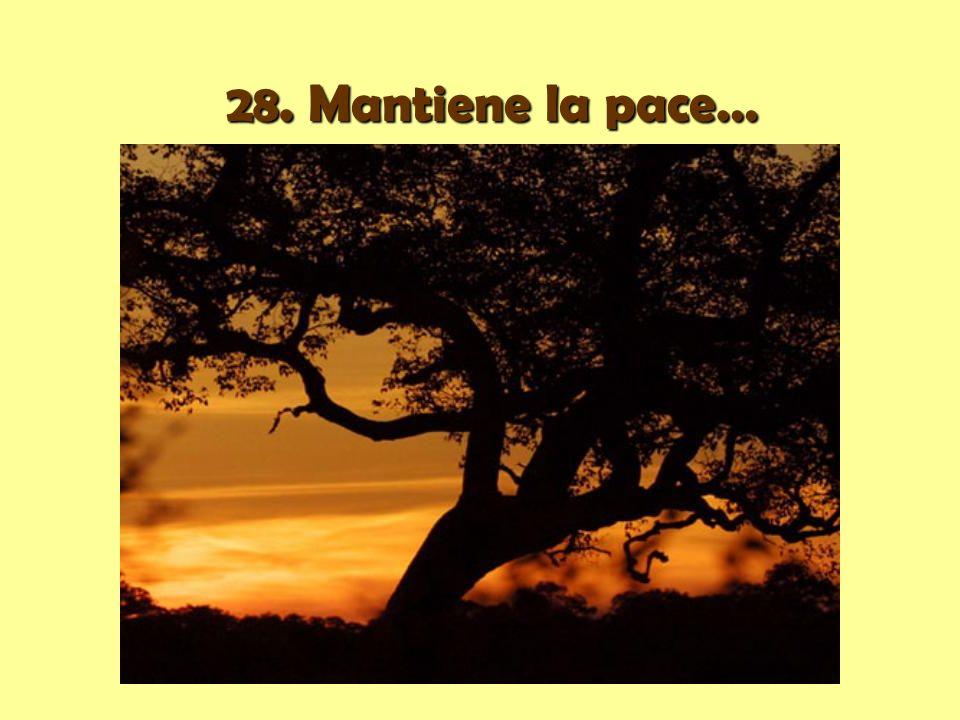 28. Mantiene la pace…