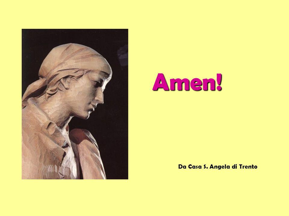 Amen! Da Casa S. Angela di Trento