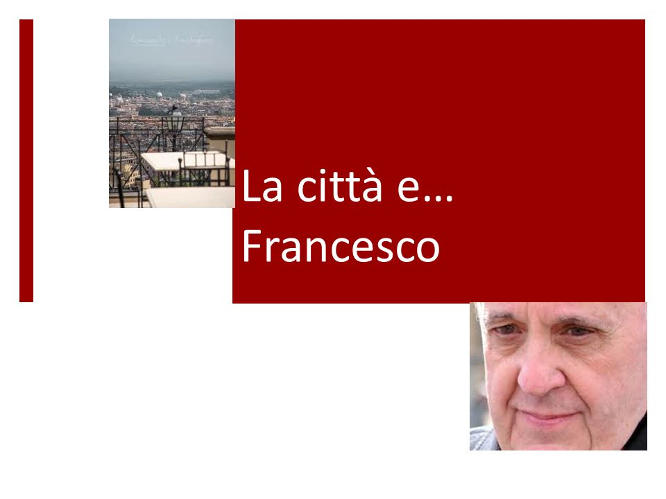 La città e… Francesco