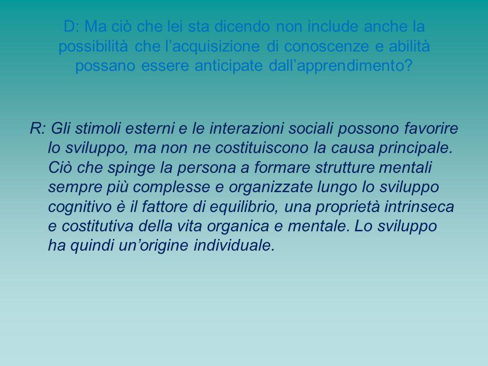 D: Quando, quindi, secondo Lei, una persona raggiunge la concezione matura della numerosità, così da riuscire a risolvere le situazioni problematiche di cui mi ha portato gli esempi.