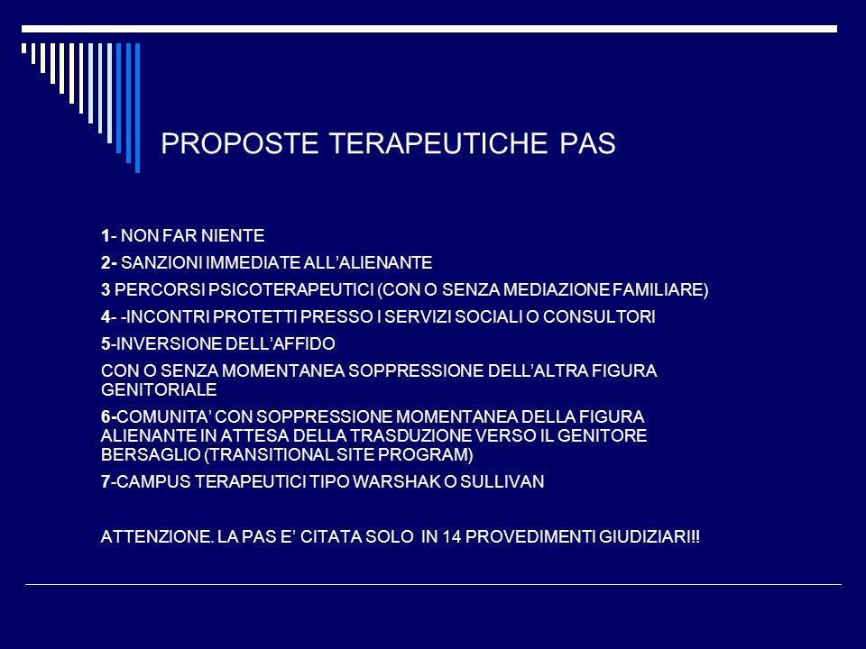 PROPOSTE TERAPEUTICHE PAS 1- NON FAR NIENTE 2- SANZIONI IMMEDIATE ALLALIENANTE 3 PERCORSI PSICOTERAPEUTICI (CON O SENZA MEDIAZIONE FAMILIARE) 4- -INCO