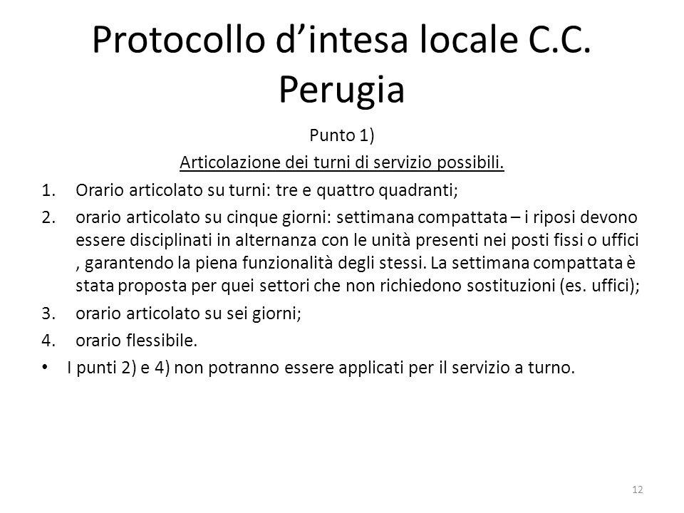 Protocollo dintesa locale C.C. Perugia Punto 1) Articolazione dei turni di servizio possibili. 1.Orario articolato su turni: tre e quattro quadranti;