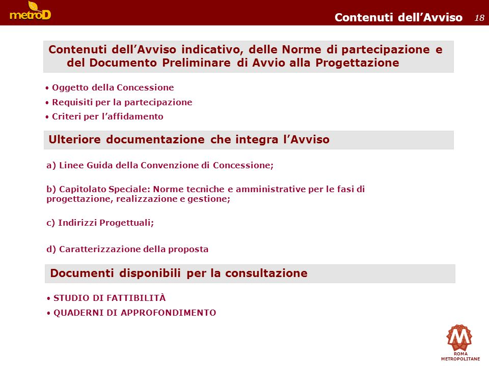 ROMA METROPOLITANE 18 a) Linee Guida della Convenzione di Concessione; b) Capitolato Speciale: Norme tecniche e amministrative per le fasi di progetta