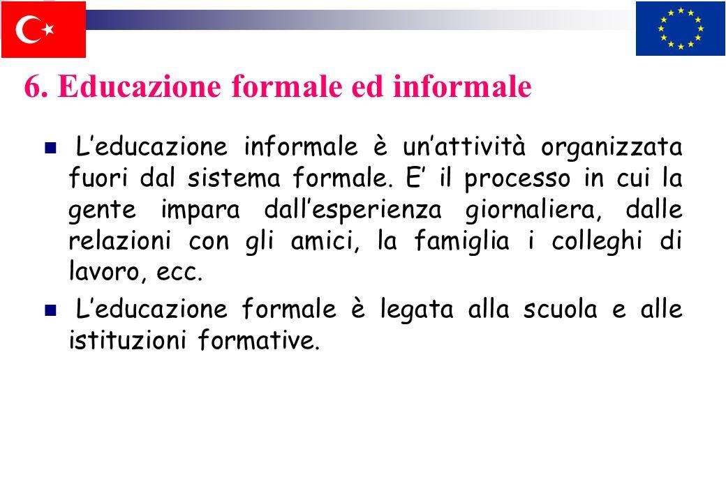 6. Educazione formale ed informale La struttura base del sistema educativo nazionale è definita dalla legge base. Il sistema è diviso in due aree prin