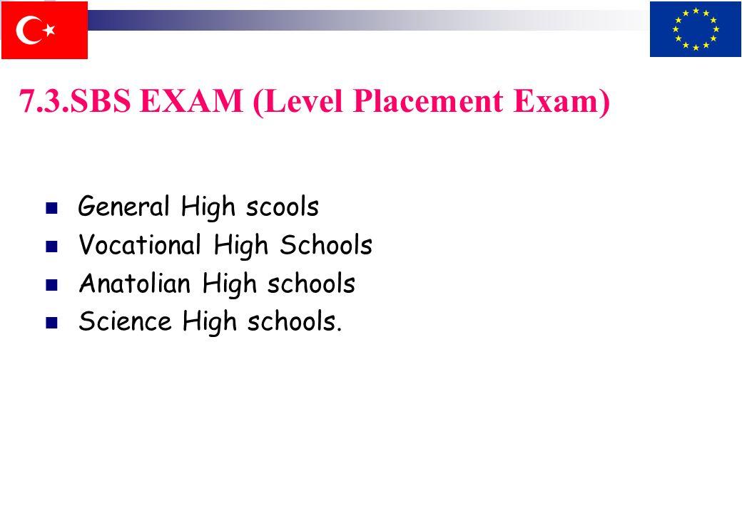 7.3.SBS EXAM (Level Placement Exam) Con linizio del sesto livello, gli studenti iniziano la preparazione per il test di entrata Alla fine del 6°, 7° e