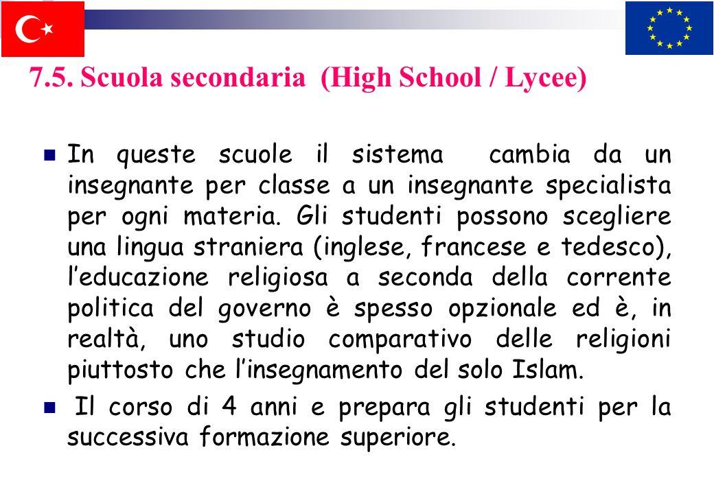 7.5. Scuola secondaria (High School / Lycee) Scopo della scuola secondaria è fornire agli studenti una cultura minima comune, identificare problemi in