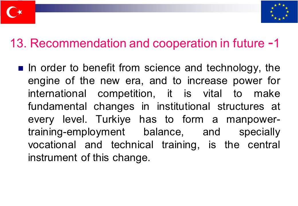13. Recommendation and cooperation in future - 1 Turkiye, like the other countries, is in transition to an information society through fundamental cha