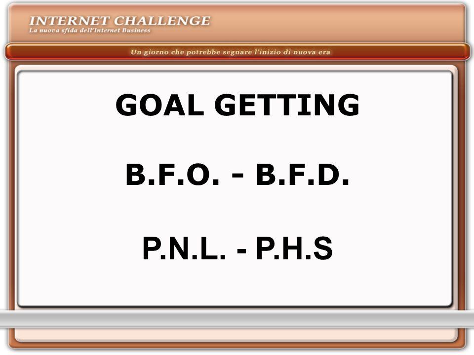 GOAL GETTING B.F.O. - B.F.D. P.N.L. - P.H.S