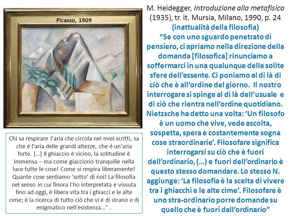 Picasso, 1909 Chi sa respirare l aria che circola nei miei scritti, sa che é l aria delle grandi altezze, che é un aria forte.