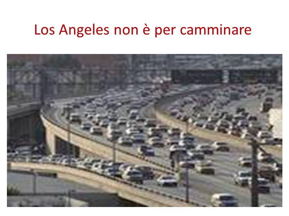 Los Angeles non è per camminare 17