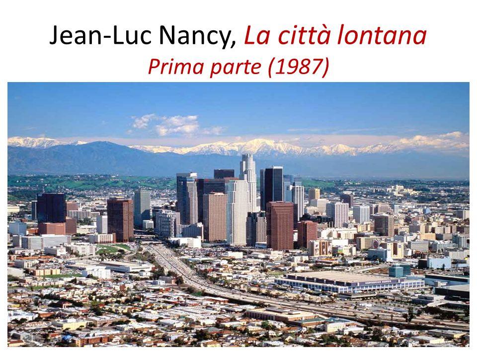Jean-Luc Nancy, La città lontana Prima parte (1987) 4