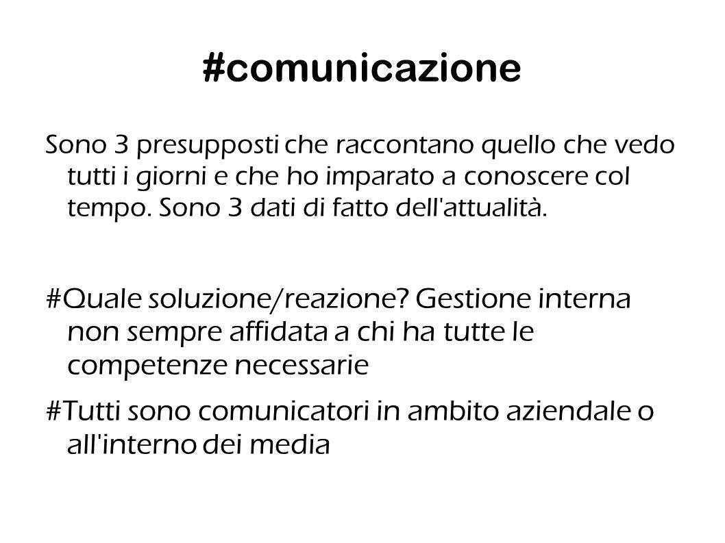 #comunicazione Sono 3 presupposti che raccontano quello che vedo tutti i giorni e che ho imparato a conoscere col tempo.