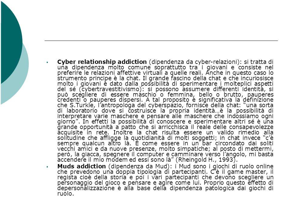 Cyber relationship addiction (dipendenza da cyber-relazioni): si tratta di una dipendenza molto comune soprattutto tra i giovani e consiste nel prefer