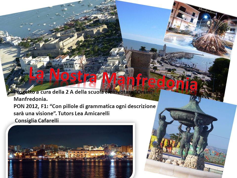 Progetto a cura della 2 A della scuola elementare Orsini Manfredonia. PON 2012, F1: Con pillole di grammatica ogni descrizione sarà una visione. Tutor