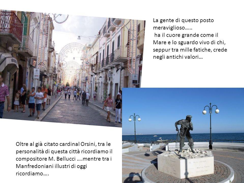 La gente di questo posto meraviglioso….. ha il cuore grande come il Mare e lo sguardo vivo di chi, seppur tra mille fatiche, crede negli antichi valor