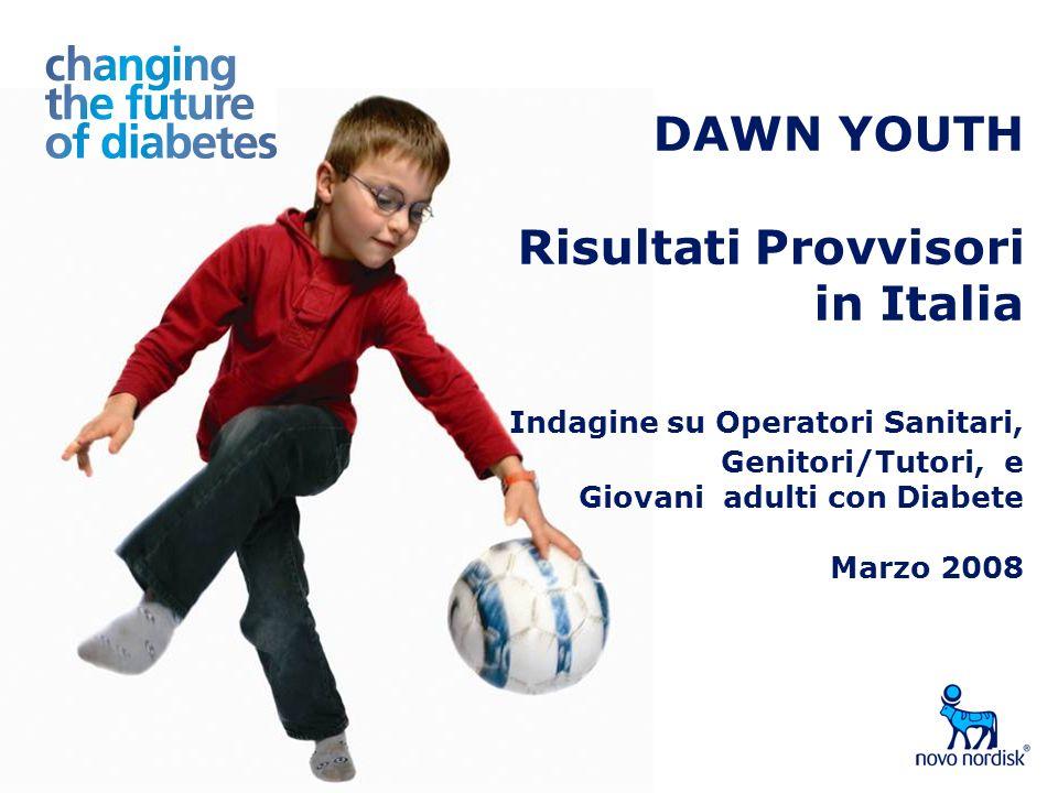 DAWN YOUTH Risultati Provvisori in Italia Indagine su Operatori Sanitari, Genitori/Tutori, e Giovani adulti con Diabete Marzo 2008