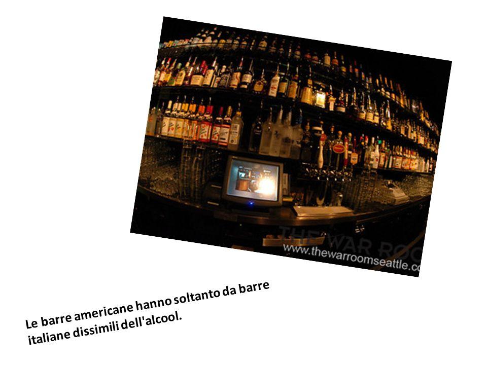 Le barre americane hanno soltanto da barre italiane dissimili dell alcool.