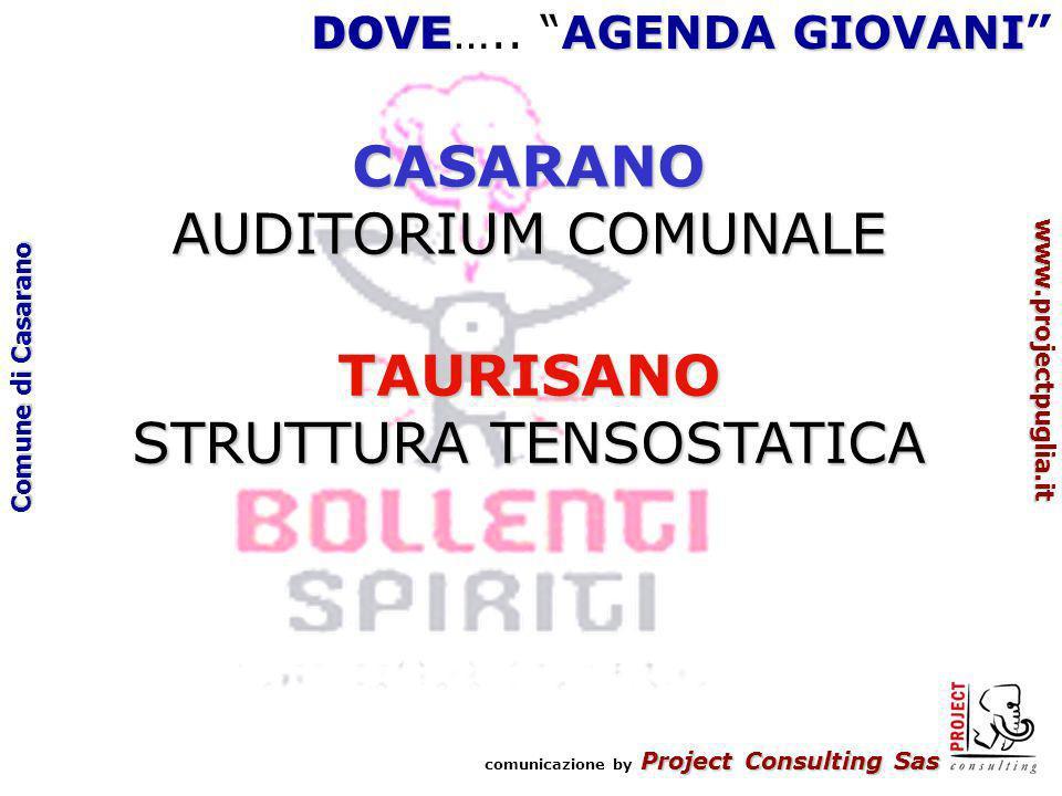Project Consulting Sas comunicazione by Project Consulting Sas www.projectpuglia.it Comune di Casarano DOVE AGENDA GIOVANI DOVE …..