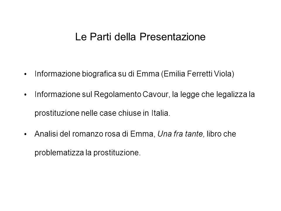 Le Parti della Presentazione Informazione biografica su di Emma (Emilia Ferretti Viola) Informazione sul Regolamento Cavour, la legge che legalizza la