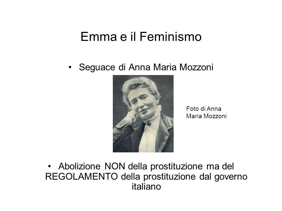 Emma e il Feminismo Seguace di Anna Maria Mozzoni Abolizione NON della prostituzione ma del REGOLAMENTO della prostituzione dal governo italiano Foto