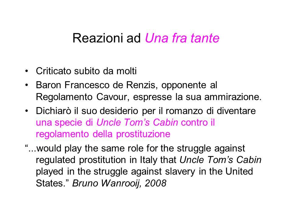 Reazioni ad Una fra tante Criticato subito da molti Baron Francesco de Renzis, opponente al Regolamento Cavour, espresse la sua ammirazione. Dichiarò