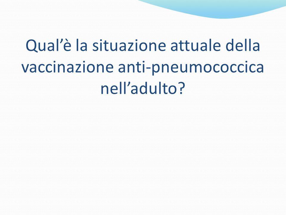 Qualè la situazione attuale della vaccinazione anti-pneumococcica nelladulto?