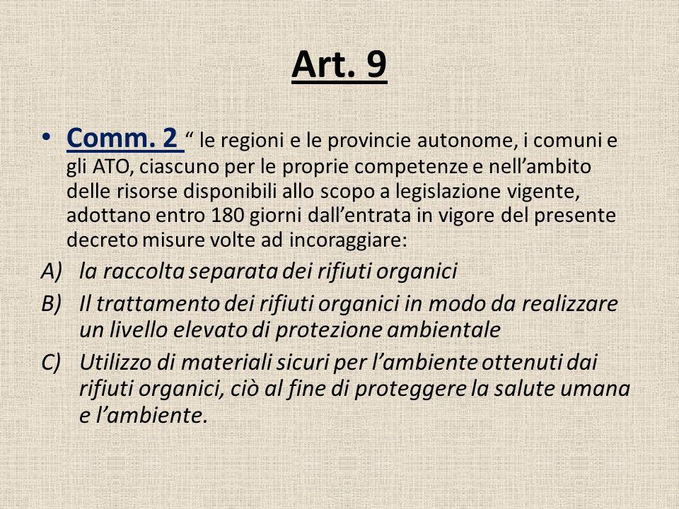 Art. 9 Comm. 2 le regioni e le provincie autonome, i comuni e gli ATO, ciascuno per le proprie competenze e nellambito delle risorse disponibili allo