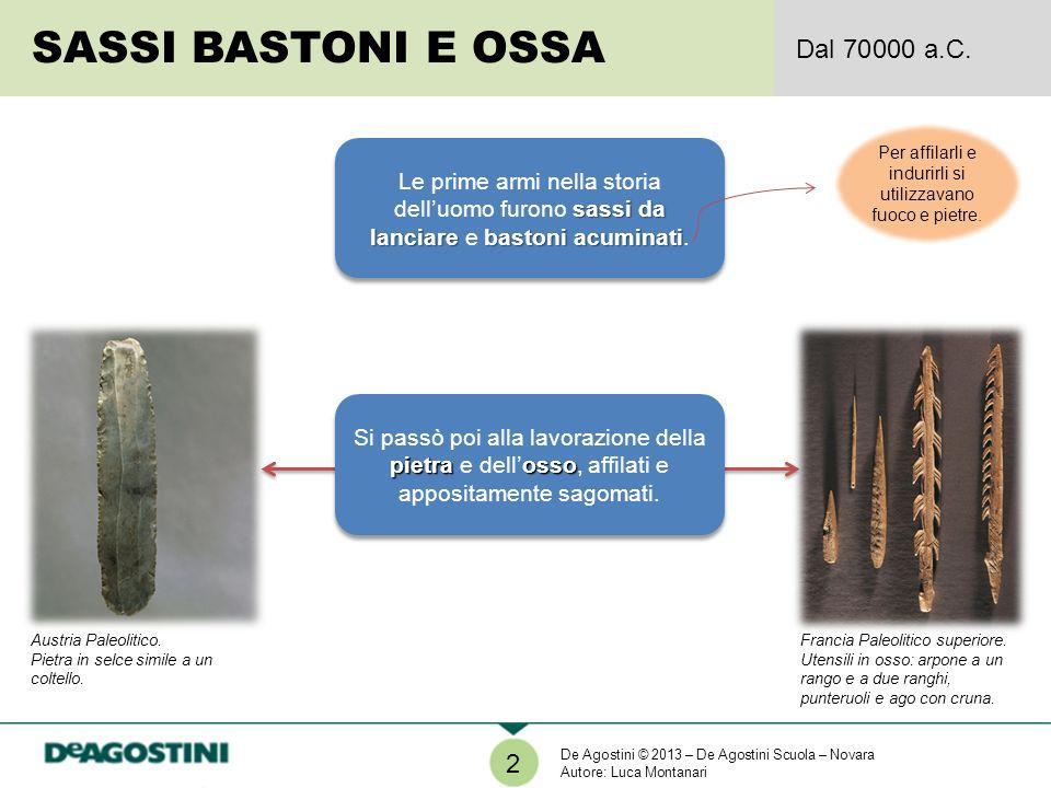 2 SASSI BASTONI E OSSA Dal 70 000 a.C.