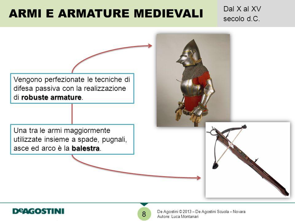 8 ARMI E ARMATURE MEDIEVALI Dal X al XV secolo d.C.