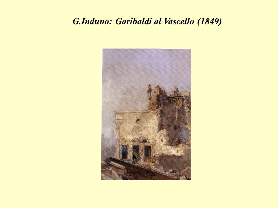 G.Induno: Garibaldi al Vascello (1849)
