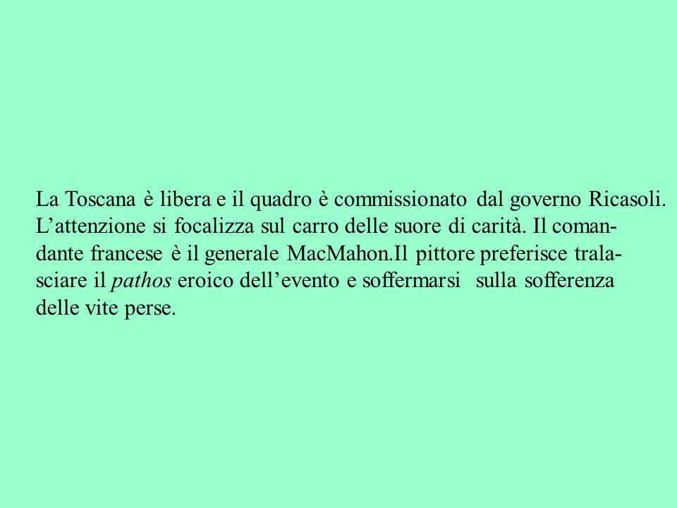 La Toscana è libera e il quadro è commissionato dal governo Ricasoli. Lattenzione si focalizza sul carro delle suore di carità. Il coman- dante france