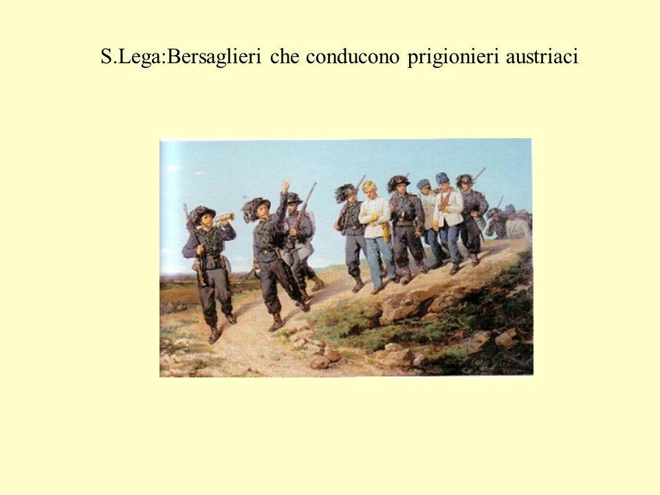 S.Lega:Bersaglieri che conducono prigionieri austriaci