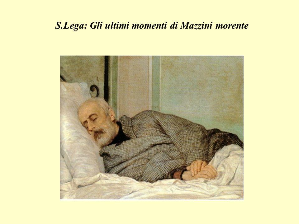 S.Lega: Gli ultimi momenti di Mazzini morente