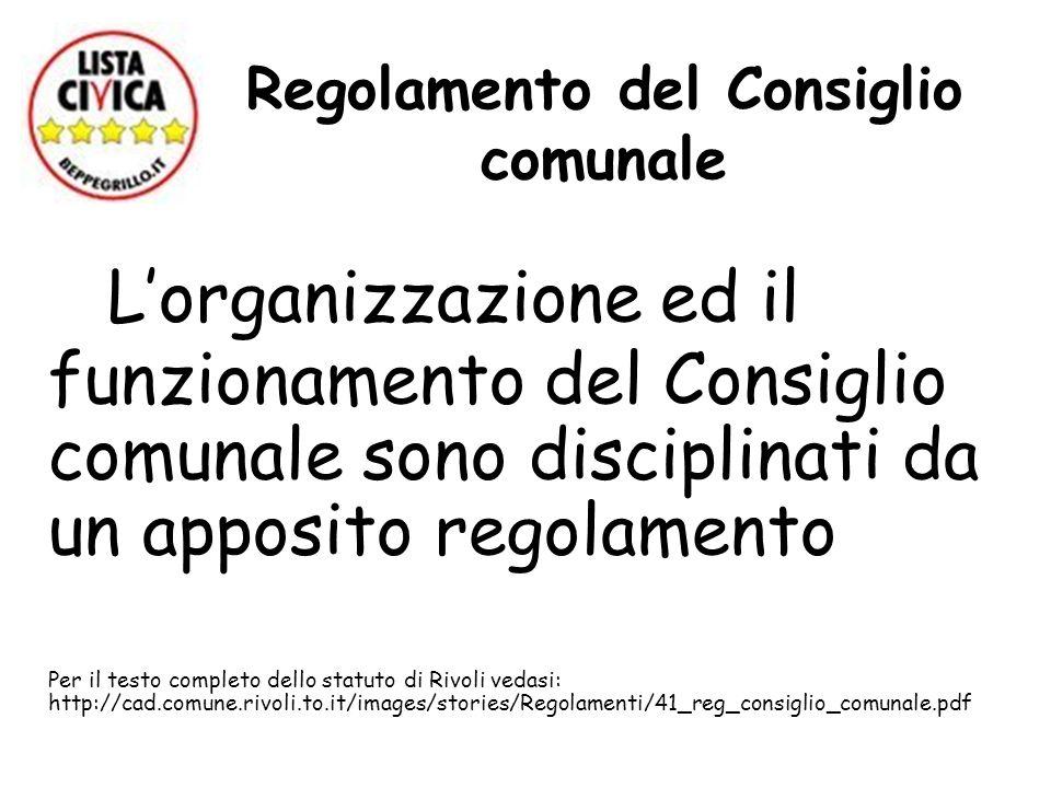 Regolamento del Consiglio comunale Lorganizzazione ed il funzionamento del Consiglio comunale sono disciplinati da un apposito regolamento Per il test