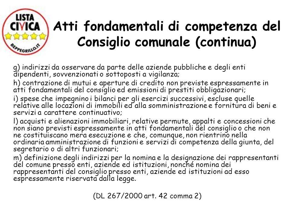 Atti fondamentali di competenza del Consiglio comunale (continua) g) indirizzi da osservare da parte delle aziende pubbliche e degli enti dipendenti,
