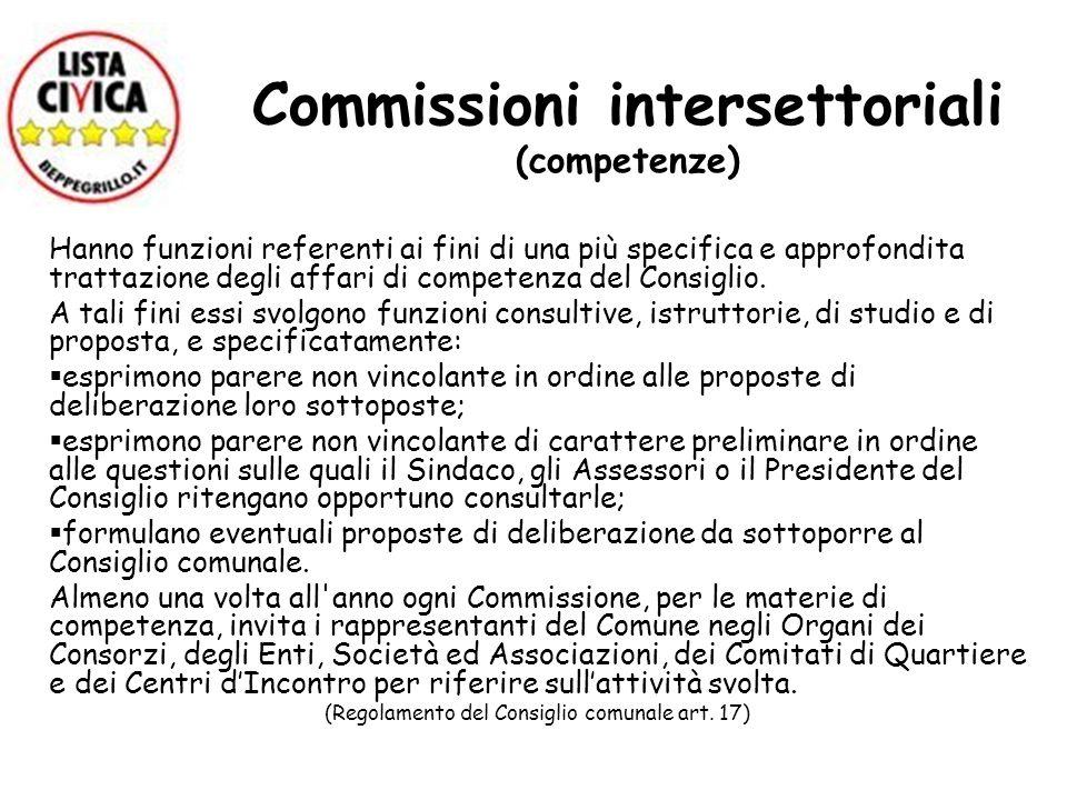 Commissioni intersettoriali (competenze) Hanno funzioni referenti ai fini di una più specifica e approfondita trattazione degli affari di competenza d