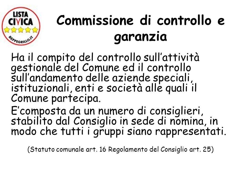 Commissione di controllo e garanzia Ha il compito del controllo sullattività gestionale del Comune ed il controllo sullandamento delle aziende special