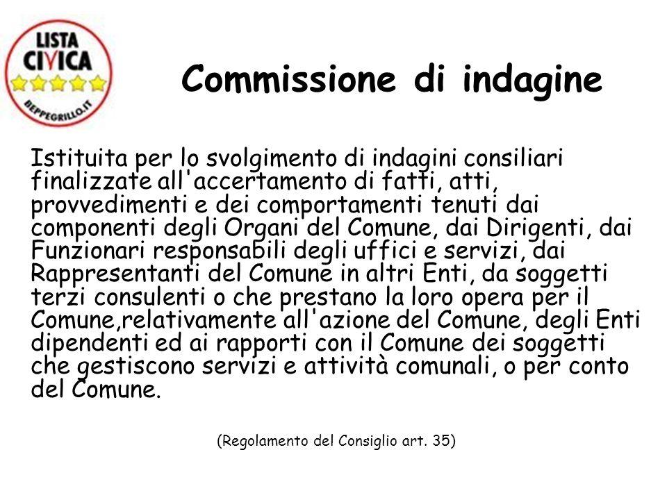 Commissione di indagine Istituita per lo svolgimento di indagini consiliari finalizzate all'accertamento di fatti, atti, provvedimenti e dei comportam