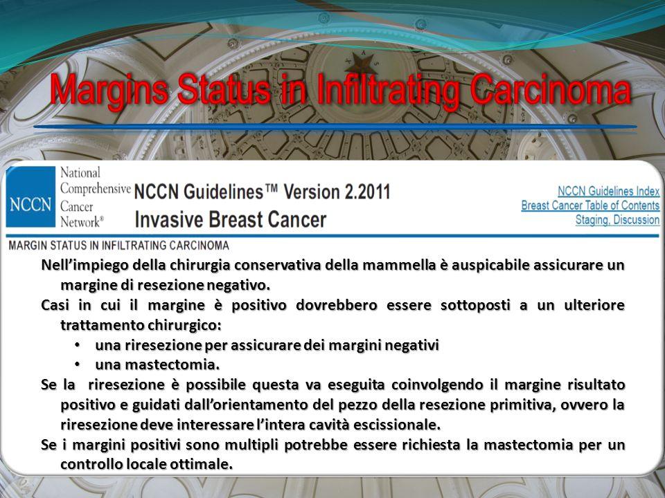 Nellimpiego della chirurgia conservativa della mammella è auspicabile assicurare un margine di resezione negativo. Casi in cui il margine è positivo d