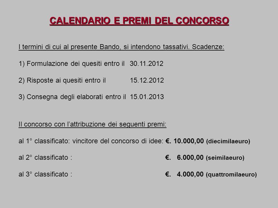 CALENDARIO E PREMI DEL CONCORSO I termini di cui al presente Bando, si intendono tassativi. Scadenze: 1) Formulazione dei quesiti entro il 30.11.2012