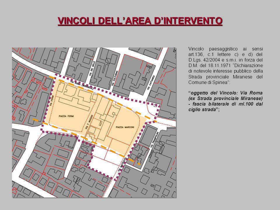 VINCOLI DELLAREA DINTERVENTO oggetto del Vincolo: Via Roma (ex Strada provinciale Miranese) - fascia bilaterale di ml.100 dal ciglio strada; Vincolo p