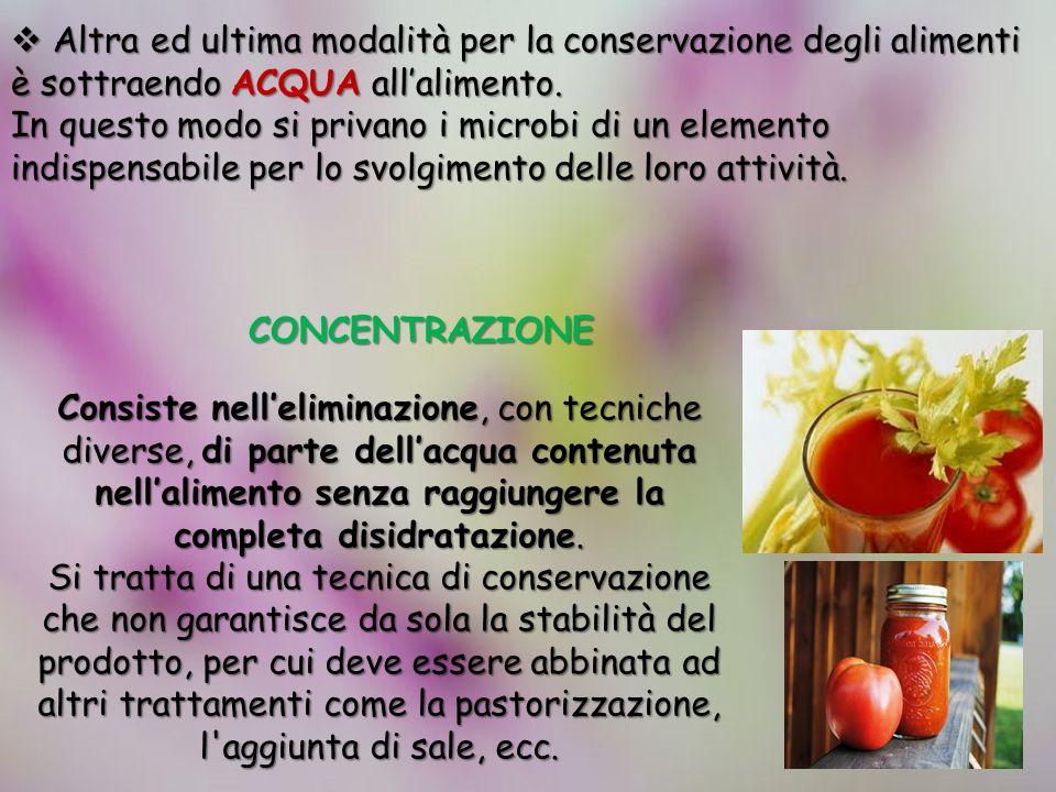 Altra ed ultima modalità per la conservazione degli alimenti è sottraendo ACQUA allalimento.