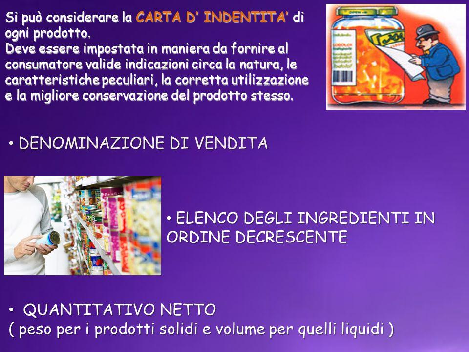 Si può considerare la CARTA D INDENTITA di ogni prodotto.