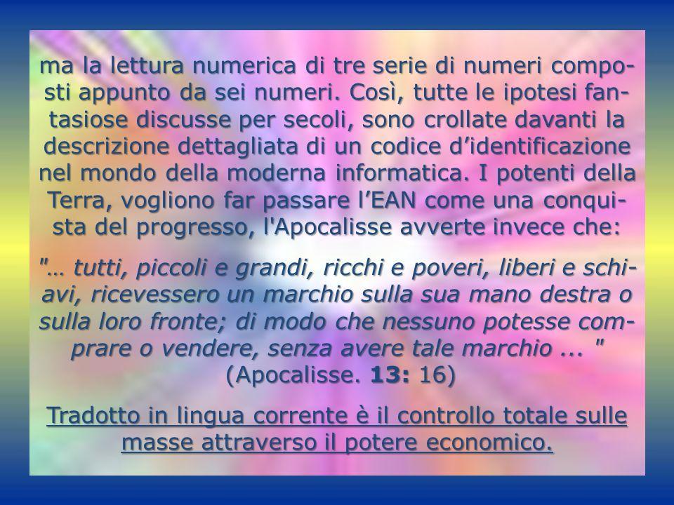 ma la lettura numerica di tre serie di numeri compo- sti appunto da sei numeri.