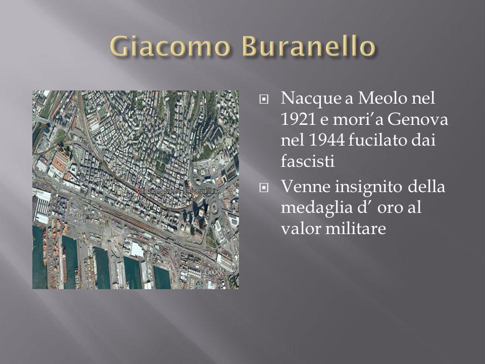 Nacque a Meolo nel 1921 e moria Genova nel 1944 fucilato dai fascisti Venne insignito della medaglia d oro al valor militare