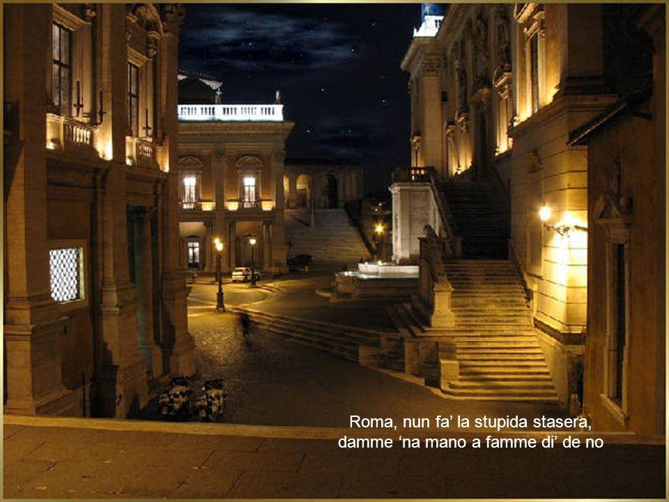 Roma, nun fa la stupida stasera, damme na mano a famme di de no