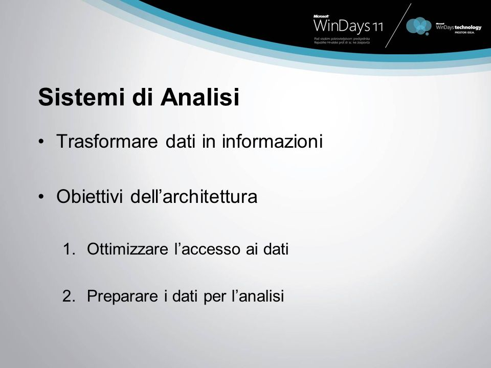 Sistemi di Analisi Trasformare dati in informazioni Obiettivi dellarchitettura 1.Ottimizzare laccesso ai dati 2.Preparare i dati per lanalisi