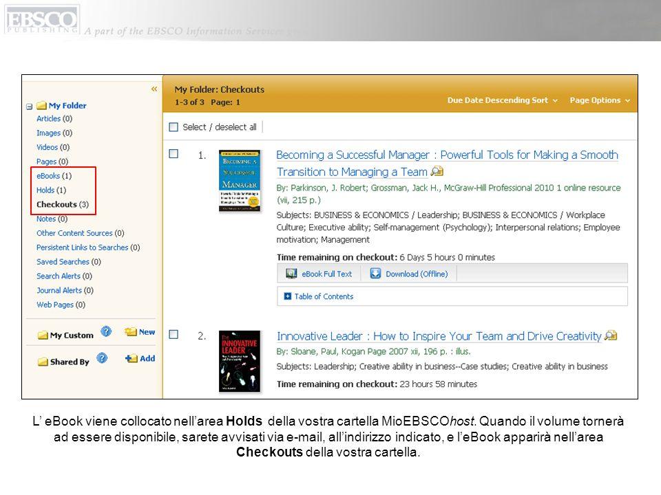 L eBook viene collocato nellarea Holds della vostra cartella MioEBSCOhost.