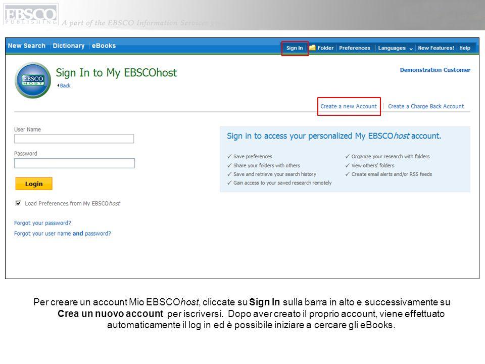 Per creare un account Mio EBSCOhost, cliccate su Sign In sulla barra in alto e successivamente su Crea un nuovo account per iscriversi.